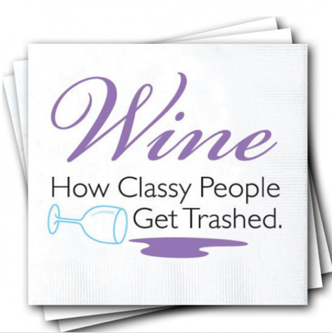 Wine Is How Classy People Get Trashed Napkins