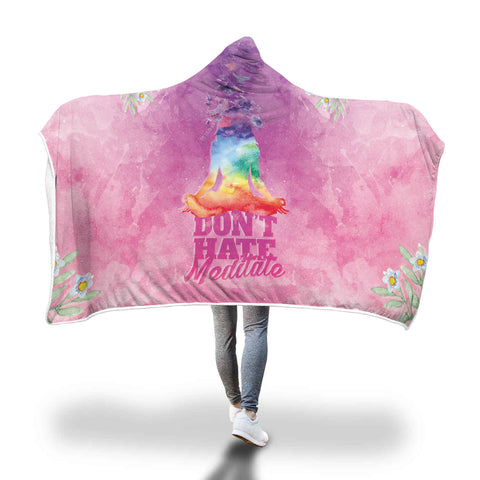 Don't Hate Meditate Hooded Blanket