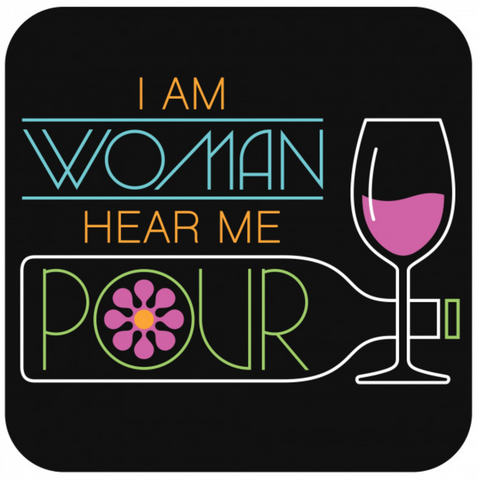 I am Woman, hear me pour Wooden Coaster