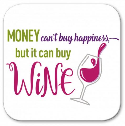 Money Can Buy Wine Wooden Coaster