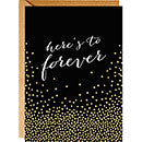 Here's To Forever Foil Card - A6