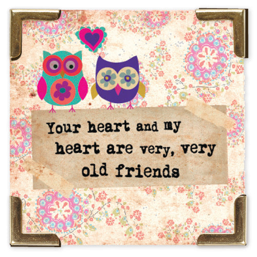 Our Hearts are Old Friends Magnet