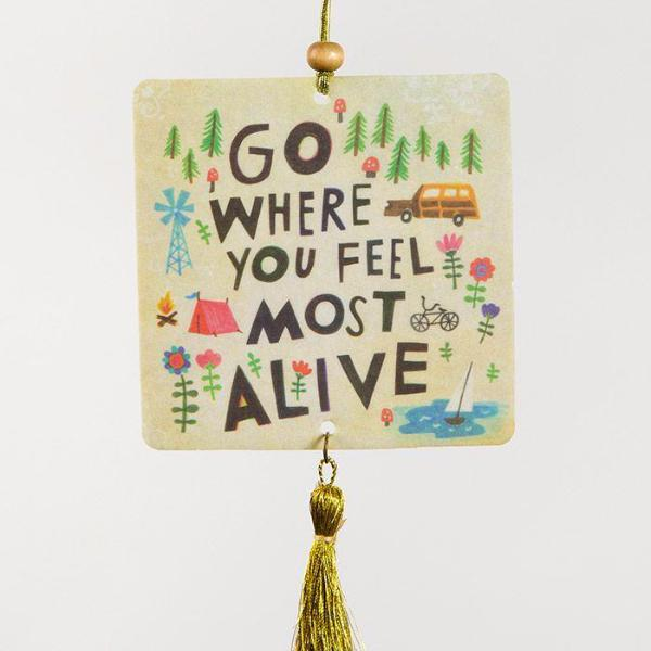 Go Where You Feel Most Alive Car Air Freshener