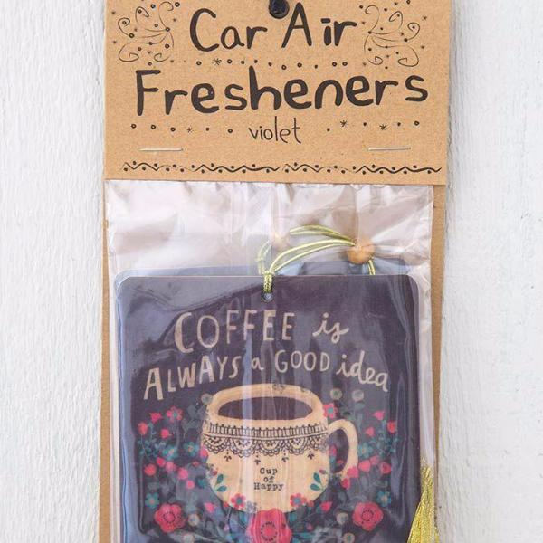 Coffee Is Always A Good Idea Car Air Freshener