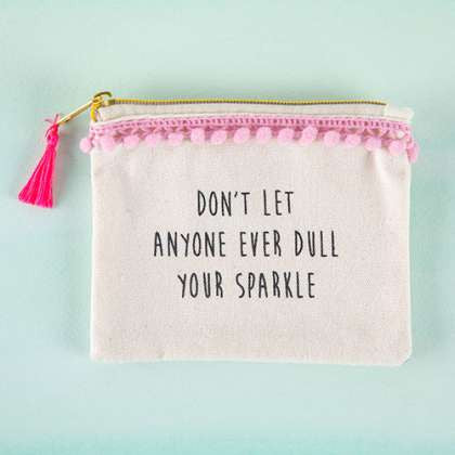Tassel Pouch Never Dull Your Sparkle
