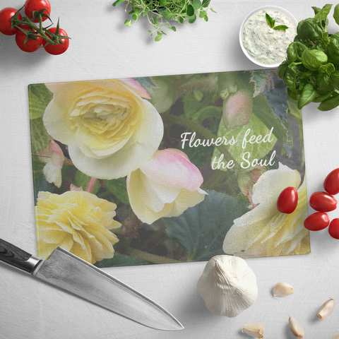 Flowers Feed The Soul Begonia Glass Cutting Board FREE SHIPPING