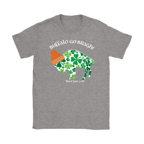 Buffalo Go Bragh! Rock Salt Life© Gildan Womens T-Shirt