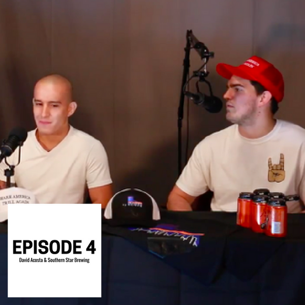 Episode 4: MMA Fighter David Acosta & Southern Star Brewing