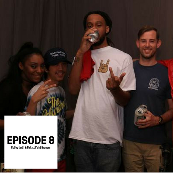 Episode 8: Bobby Earth from Milky Wayv & Ballast Point Brewery