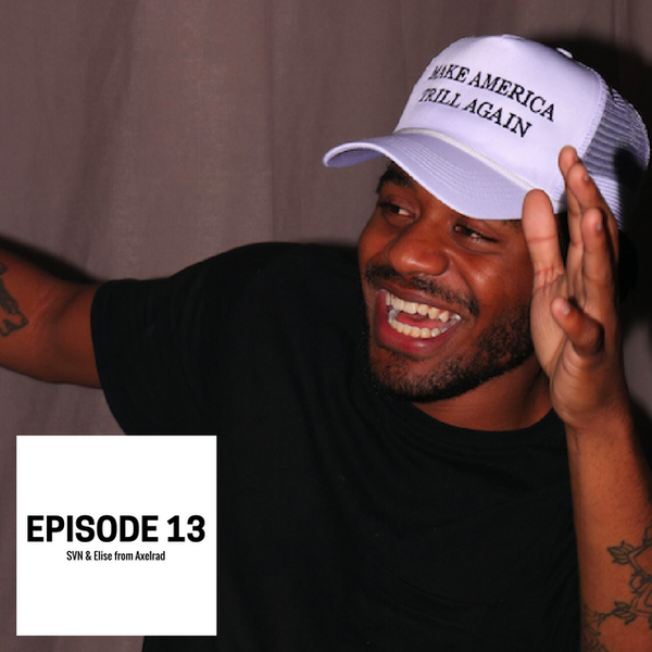 Episode 13: Rapper SVN & Elise from Axelrad