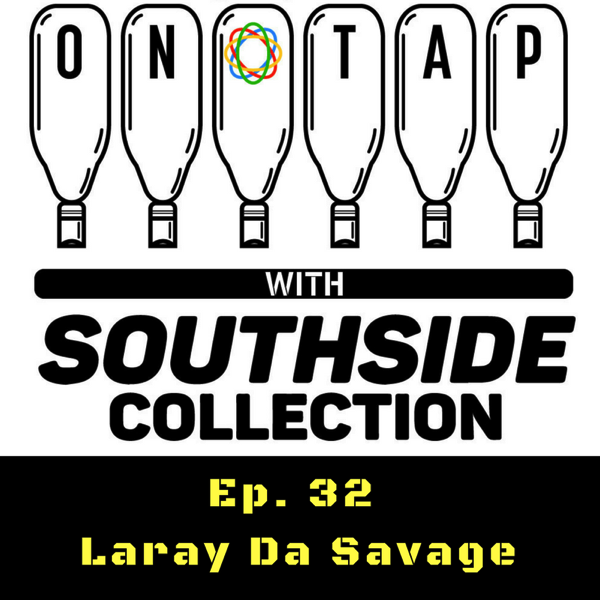 Episode 32: Laray Da Savage