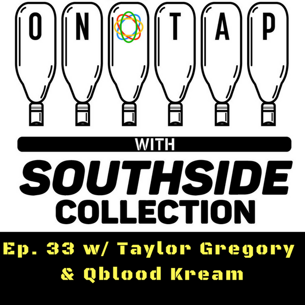 Episode 33: Taylor Gregory & Qblood Kream
