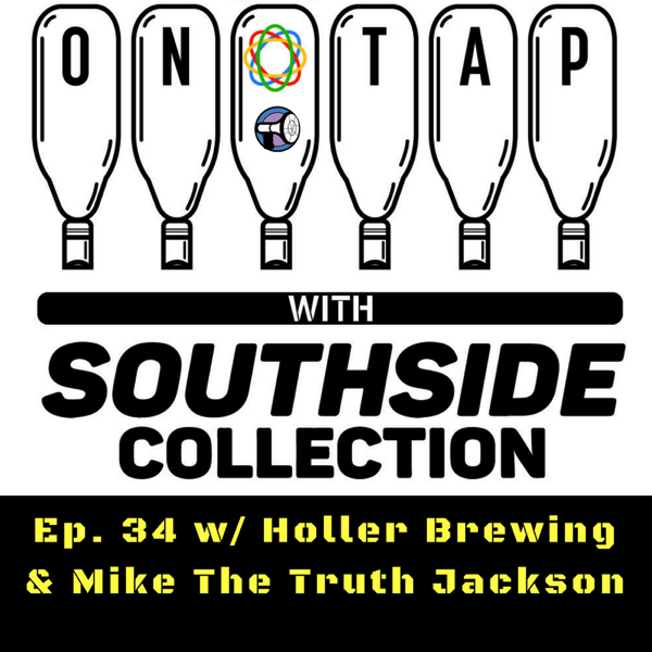 Ep 34: Holler Brewing & Mike The Truth Jackson