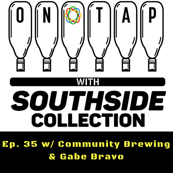 Ep 35: Gabe Bravo & Community Brewing