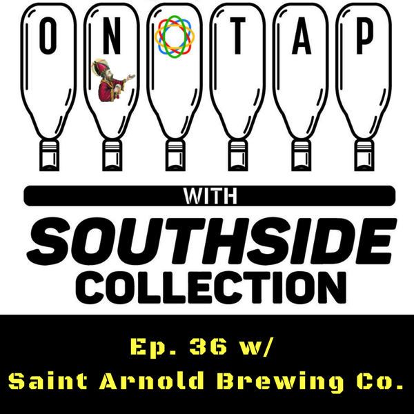 Ep 36: Saint Arnold Brewing Co.