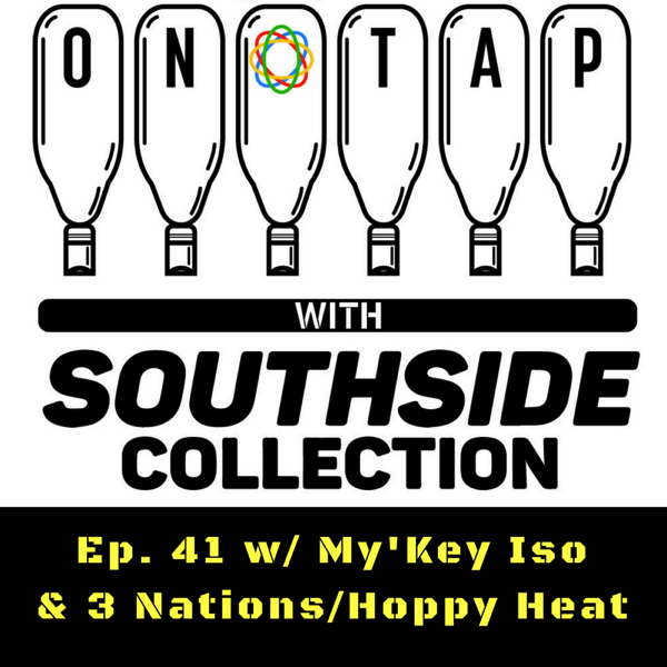 Ep 41: My'Key Iso & 3 Nations/Hoppy Heat