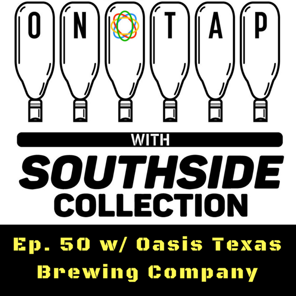 Ep 50: Oasis Texas Brewing Company