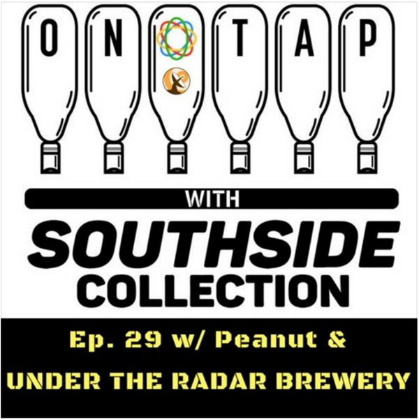 Episode 29: Under the Radar Brewery & Peanut