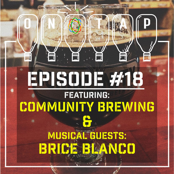Episode 18: Community Brewing & Brice Blanco