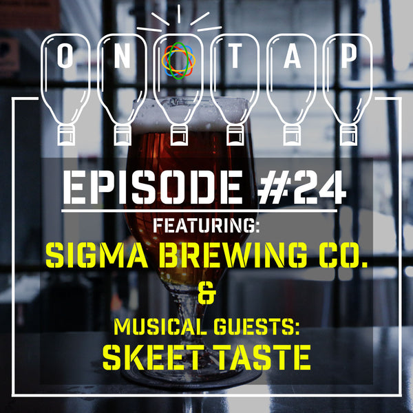 Episode 24: Sigma Brewing Co & Skeet Taste