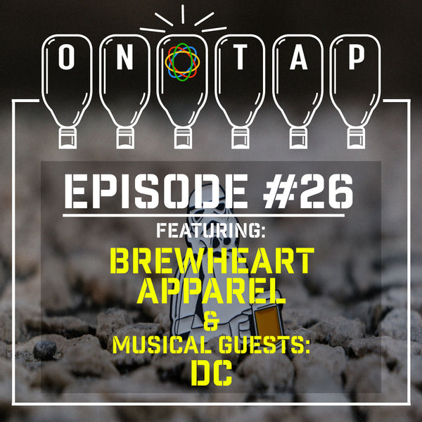 Episode 26: Brewheart Apparel & Rapper DC