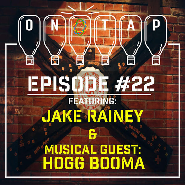 Episode 22: Ft Jake Rainey & Hogg Booma