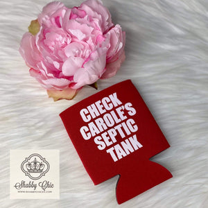 Check Carole's Septic Tank Koozie 12 oz Can Shabby Chic Boutique and Tanning Salon