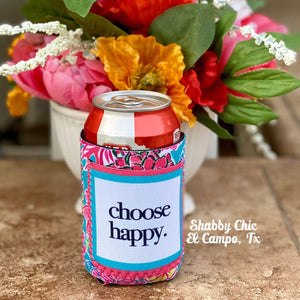 Choose Happy Koozie 12 oz Can Shabby Chic Boutique and Tanning Salon