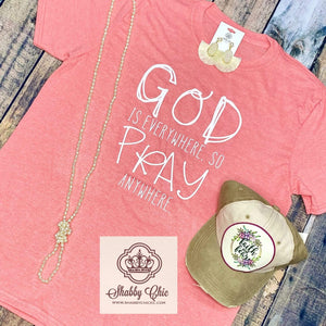 God is Everywhere so Pray Anywhere Shabby Chic Boutique and Tanning Salon