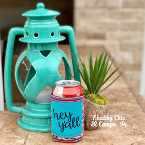 Hey Y'all Koozie 12 oz Can Shabby Chic Boutique and Tanning Salon