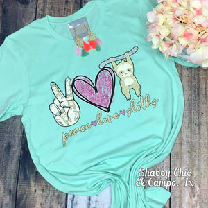 Peace Love Sloth Tee Shabby Chic Boutique and Tanning Salon