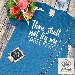 Thou Shall not try Me MOM 24/7 Shabby Chic Boutique and Tanning Salon