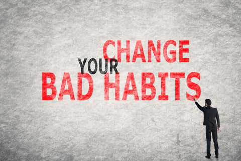 Change Your Bad Habits