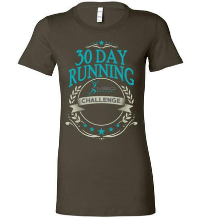 Ladies 30 Day Running Challenge T-Shirt T-Shirt Mbio Apparel Bella Army S