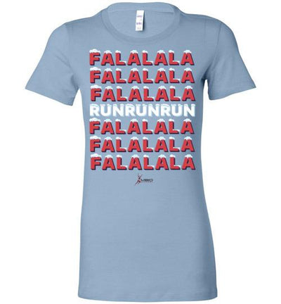Fa La La Run Ladies T-Shirt T-Shirt Mbio Apparel Bella Baby Blue S