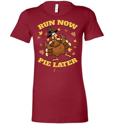 Run Now Pie Later Ladies T-Shirt T-Shirt Mbio Apparel Bella Cardinal S