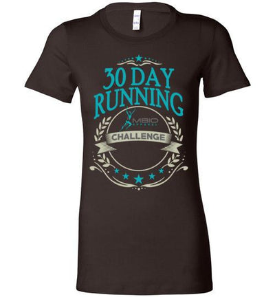 Ladies 30 Day Running Challenge T-Shirt T-Shirt Mbio Apparel Bella Chocolate S