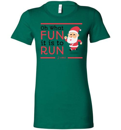 Oh What Fun it is to Run Ladies T-Shirt T-Shirt Mbio Apparel Bella Kelly S