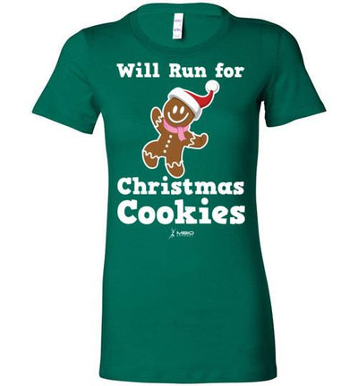 Will Run for Christmas Cookies Ladies T-Shirt T-Shirt Mbio Apparel Bella Kelly S