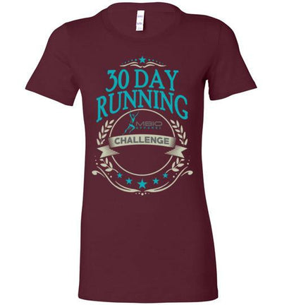 Ladies 30 Day Running Challenge T-Shirt T-Shirt Mbio Apparel Bella Maroon S
