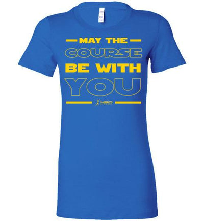 May The Course Be With You Ladies T-Shirt T-Shirt Mbio Apparel Bella True Royal S