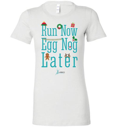Run Now Eggnog Later Ladies T-Shirt T-Shirt Mbio Apparel White S