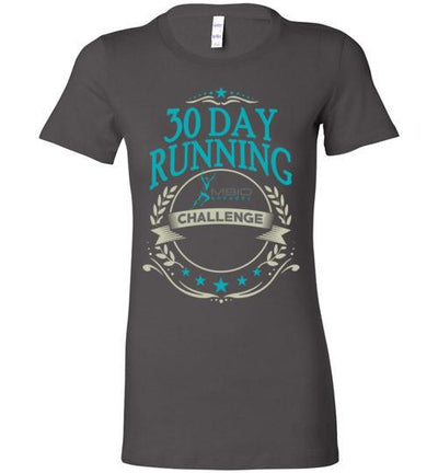 Ladies 30 Day Running Challenge T-Shirt T-Shirt Mbio Apparel Bella Asphalt S