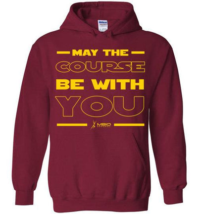 May The Course Be With You Hoodie T-Shirt Mbio Apparel Gildan Cardinal Red S