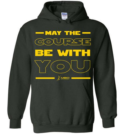 May The Course Be With You Hoodie T-Shirt Mbio Apparel Gildan Forest Green S