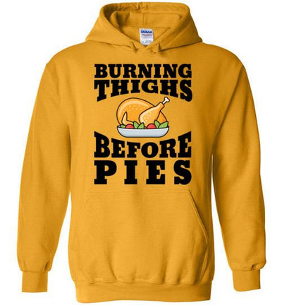 Burning Thighs Before Pies Hoodie T-Shirt Mbio Apparel Gildan Gold S