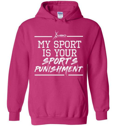 My Sport Is Your Sport's Punishment Hoodie