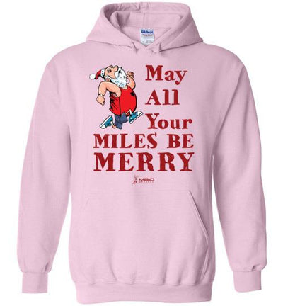May All Your Miles Be Merry Hoodie