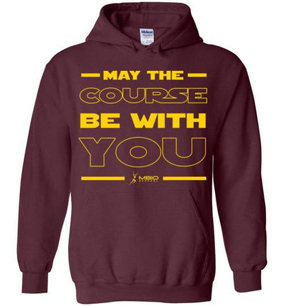 May The Course Be With You Hoodie T-Shirt Mbio Apparel Gildan Maroon S