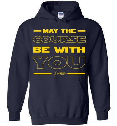May The Course Be With You Hoodie T-Shirt Mbio Apparel Gildan Navy S
